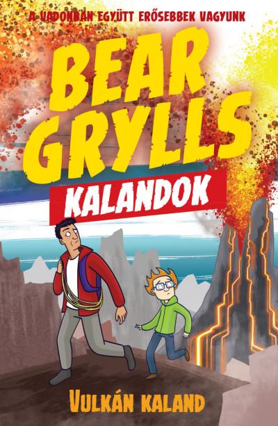 Bear Grylls - Bear Grylls Kalandok - Vulkán Kaland