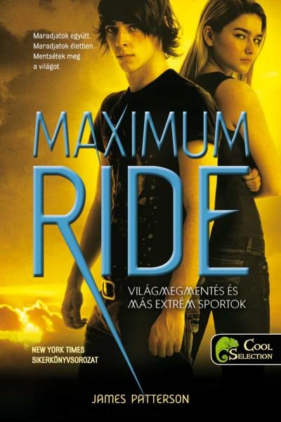 James Patterson - Maximum Ride 3. - Világmegmentés és más extrém sportok
