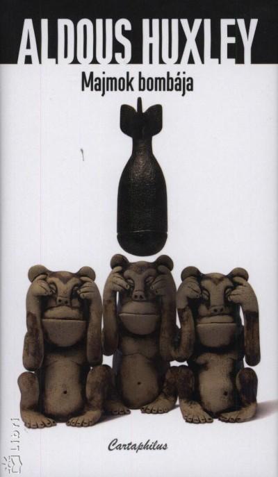 Aldous Huxley - Majmok bombája