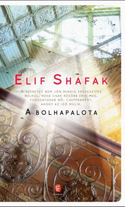 Elif Shafak - A Bolhapalota