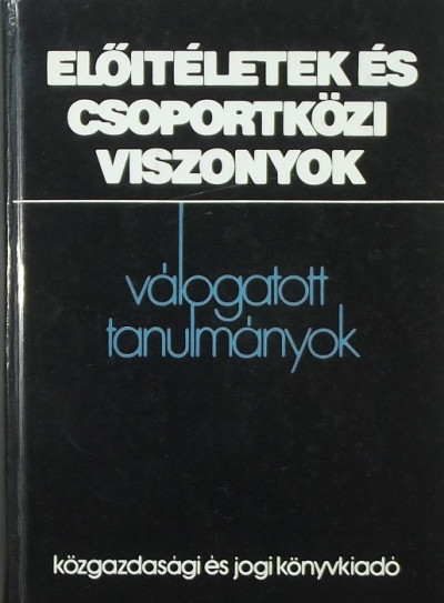 Csepeli György  (Szerk.) - Előítéletek és csoportközi viszonyok