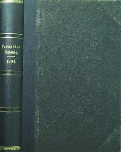 Dr. Szőts Farkas  (Szerk.) - Protestáns Szemle 1904