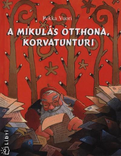 Pekka Vuori - A Mikulás otthona, Korvatunturi