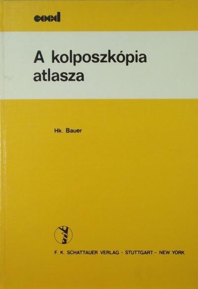 Hanskurt Bauer - A kolposzkópia atlasza