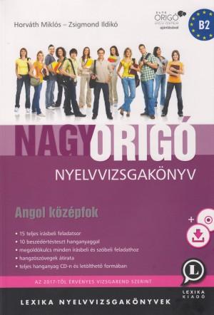 bebeac8ff5 Horváth Miklós - Zsigmond Ildikó - Nagy Origó nyelvvizsgakönyv - Angol  középfok