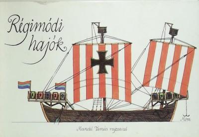 - Régimódi hajók