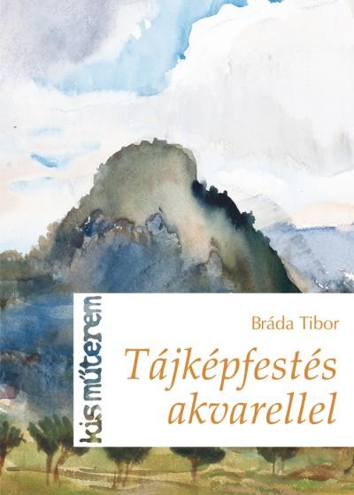 Bráda Tibor - Tájképfestés akvarellel