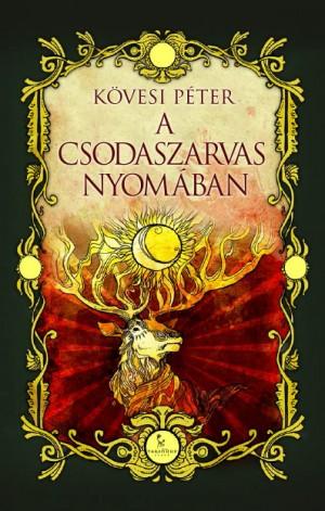 K�vesi P�ter - A csodaszarvas nyom�ban