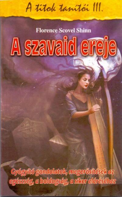 Florence Scovel Shinn - A szavaid ereje