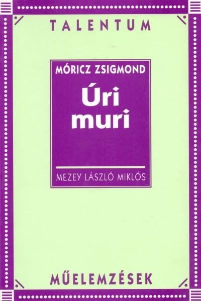 Mezey László Miklós - Móricz Zsigmond: Úri muri