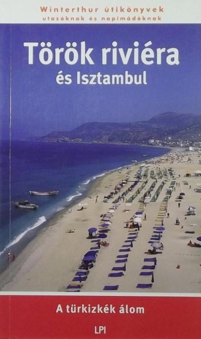 Warga Éva  (Szerk.) - Török riviéra és Isztambul