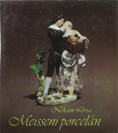 Nékám Lívia - Meisseni porcelán