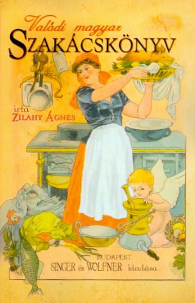 Zilahy Ágnes - Valódi magyar szakácskönyv