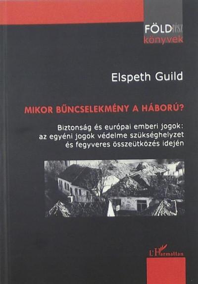Elspeth Guild - Mikor bűncselekmény a háború?