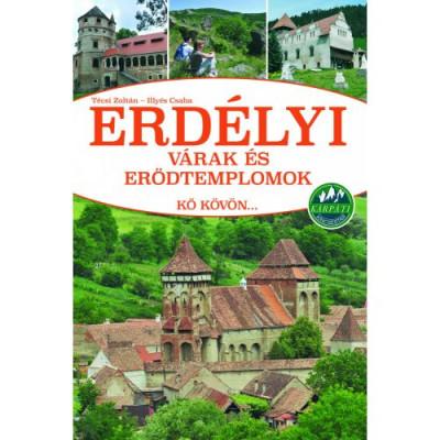 Illyés Csaba - Técsi Zoltán - Erdélyi várak és erődtemplomok