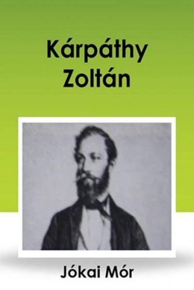 Jókai Mór - Kárpáthy Zoltán