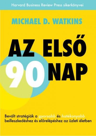 Michael D. Watkins - Az első 90 nap