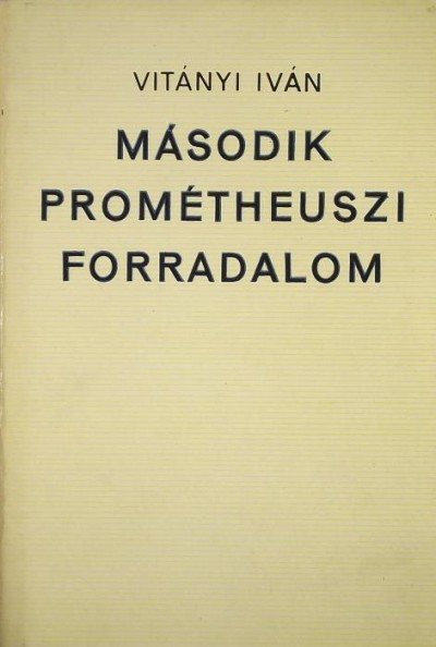 Vitányi Iván - Második prométheuszi forradalom