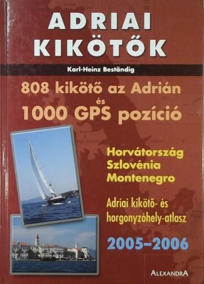 Karl-Heinz Beständig - Adriai kikötők 2005-2006 - 808 kikötő az Adrián és 1000 GPS pozíció