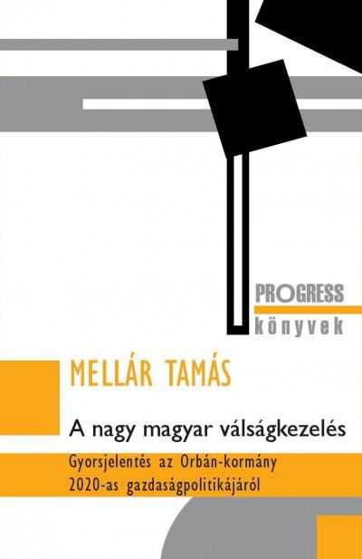 Mellár Tamás - A nagy magyar válságkezelés
