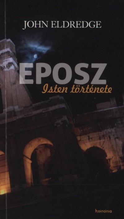 John Eldredge - Eposz