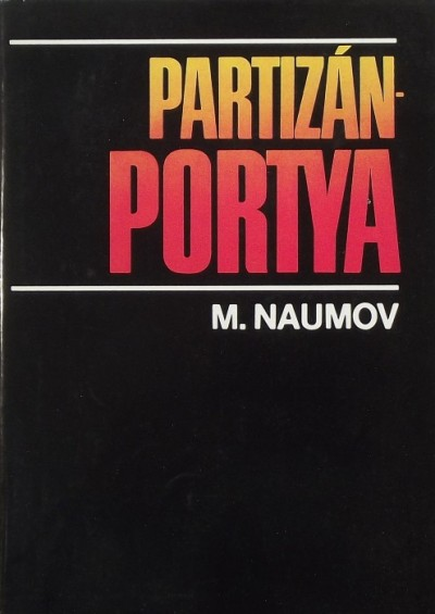 Mihail Naumov - Partizánportya