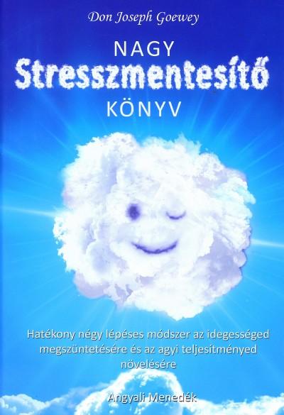 Don Joseph Goewey - Nagy Stresszmentesítő Könyv
