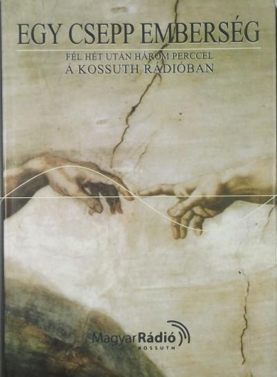 Perjés Klára  (Szerk.) - Egy csepp emberség 2.