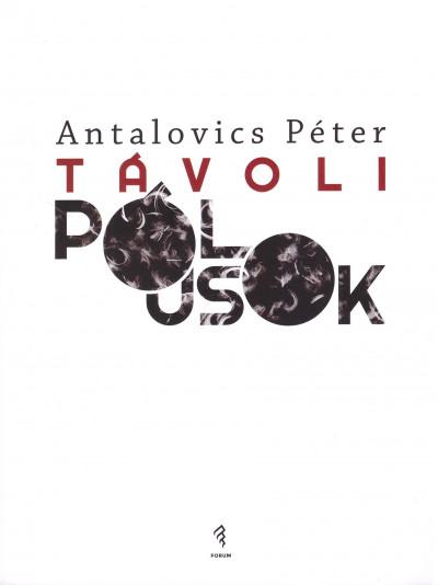 Antalovics Péter - Távoli pólusok