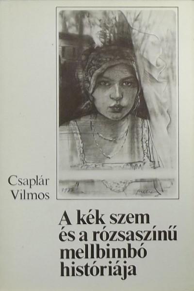 Csaplár Vilmos - A kék szem és a rózsaszínű mellbimbó históriája