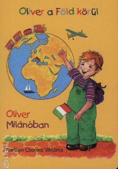 Karlsen Csonka Viktória - Oliver a Föld körül - Oliver Milánóban