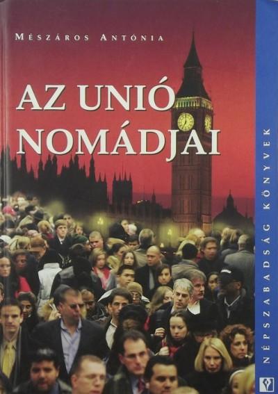 Mészáros Antónia - Az Unió nomádjai