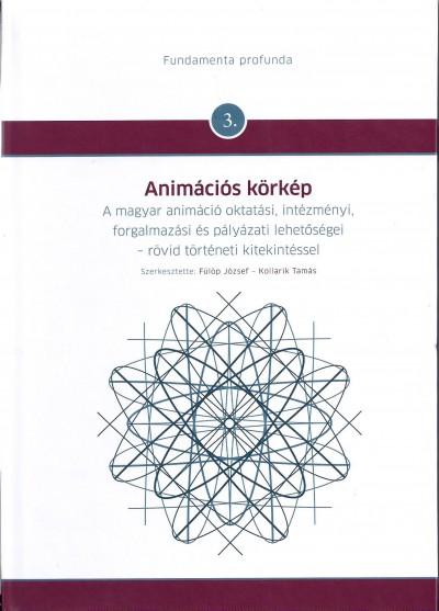Fülöp József  (Szerk.) - Kollarik Tamás  (Szerk.) - Animációs körkép