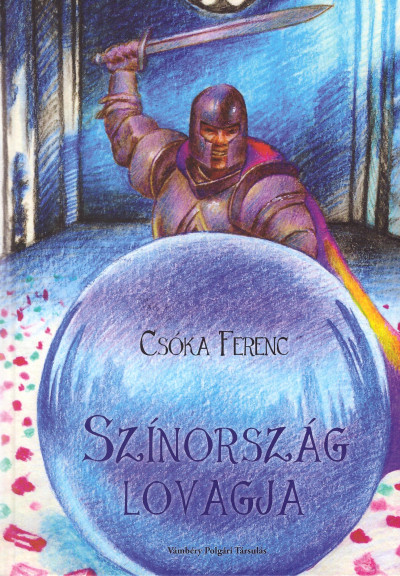 Csóka Ferenc - Színország lovagja
