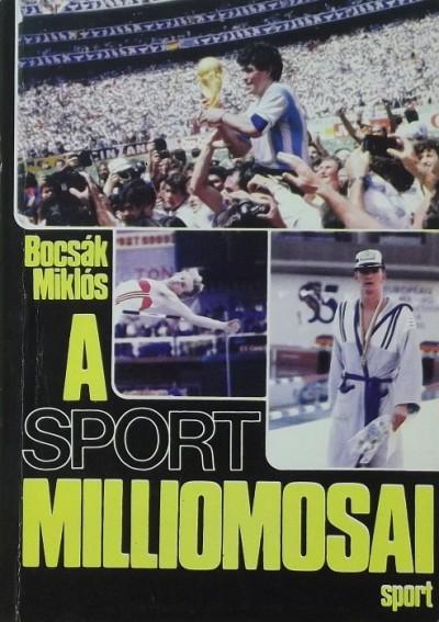 Bocsák Miklós - A sport milliomosai