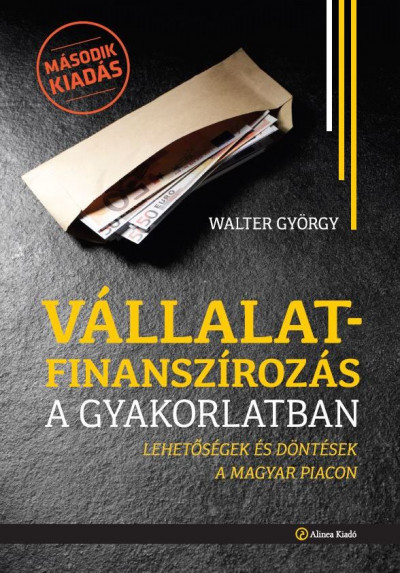 Walter György - Vállalatfinanszírozás a gyakorlatban