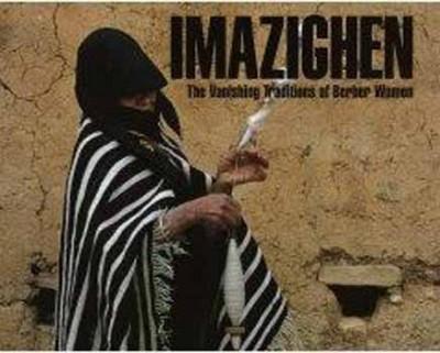 - Imazighen - The Vanishing Traditions of Berber Women