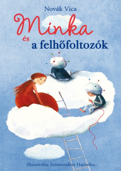 Novák Vica - Minka és a felhőfoltozók