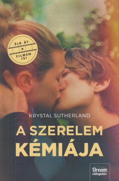 Krystal Sutherland - A szerelem kémiája - Filmes borítóval