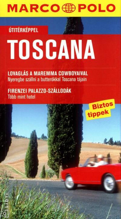 Ursula Romig-Kirsch  (Szerk.) - Toscana - Marco Polo