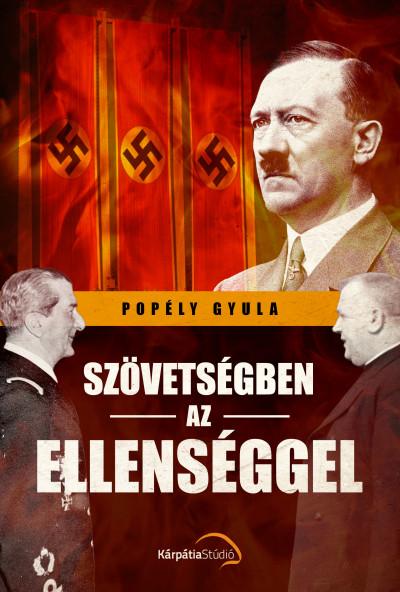 Popély Gyula - Szövetségben az ellenséggel