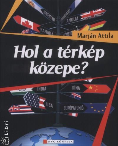 Marján Attila - Hol a térkép közepe?