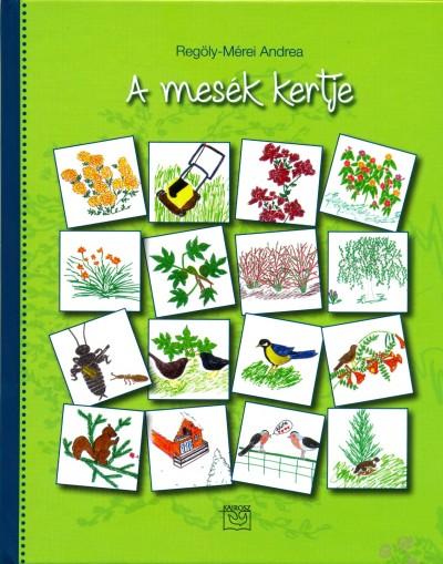 Regöly-Mérei Andrea - A mesék kertje