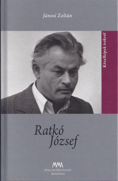Jánosi Zoltán - Ács Margit  (Szerk.) - Ratkó József