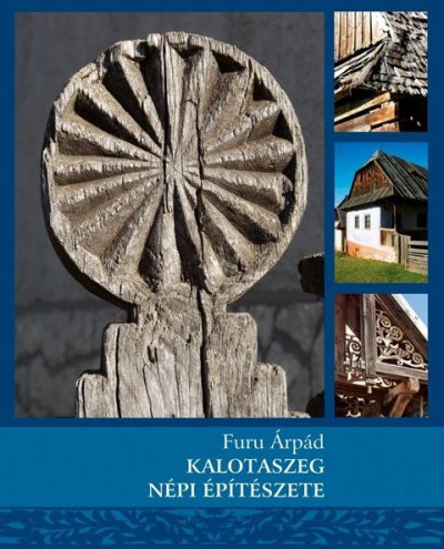 Furu Árpád - Kalotaszeg népi építészete