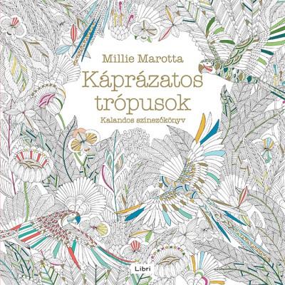 Millie Marotta - Káprázatos trópusok