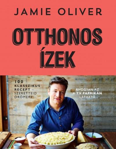 Jamie Oliver - Otthonos ízek