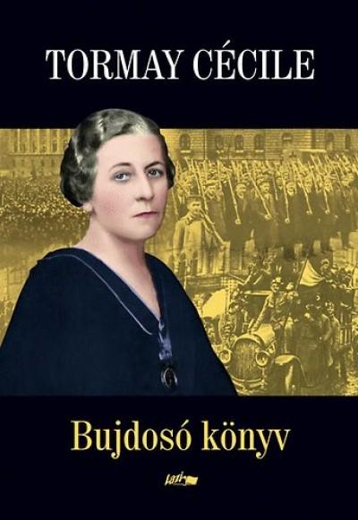 Tormay Cécile - Bujdosó könyv