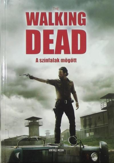 Olivia Blake  (Szerk.) - The Walking Dead - A színfalak mögött