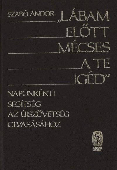 Szabó Andor - Lábam előtt mécses a Te Igéd IV. kötet